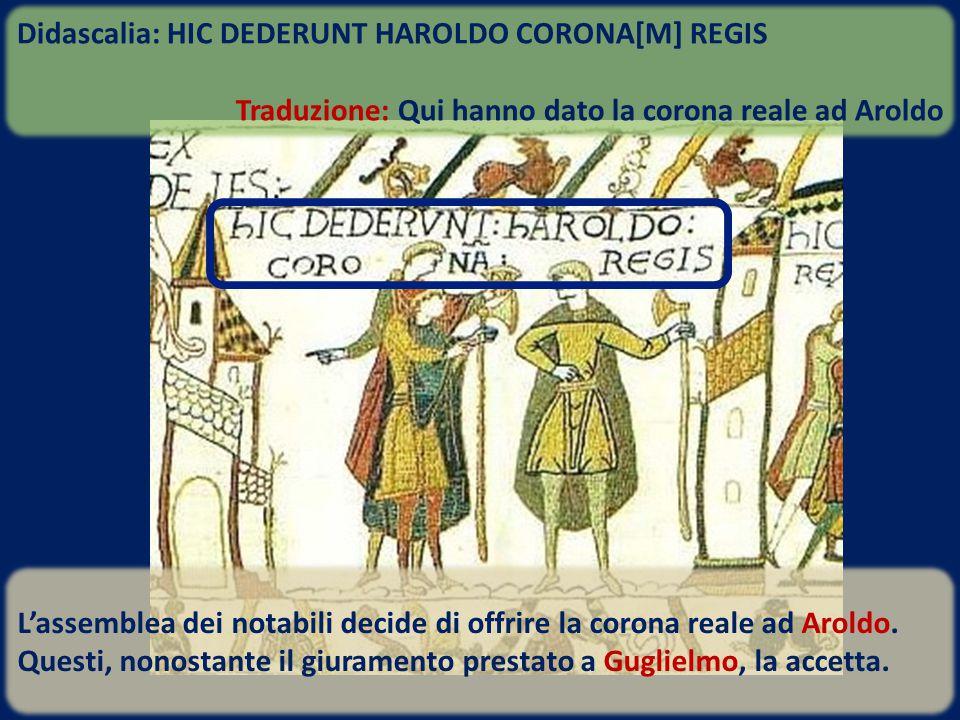 Didascalia: HIC DEDERUNT HAROLDO CORONA[M] REGIS